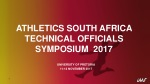ATHLETICS SOUTH AFRICA Technical Officials SYMPOSIUM 2017