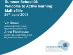 Summer School 08 Welcome to Active learning: Maths4life