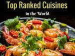 Top Ranked Cuisines in the World