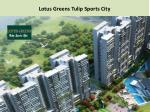 Lotus Greens Tulip Sports City 2/3/4 Bhk Call @ 91- 9560090
