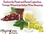 Rarest Legendary Vintage Wines from Italian Wine Shopping