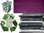 How to carry out your laptop recyclin