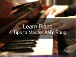 Learn piano: 4 Tips to master ANY song!
