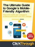 The Ultimate Guide to Google's Mobile Friendly Algorithm