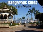 Dangerous Cities in the Worl