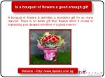 Is a bouquet of flowers a good enough gift