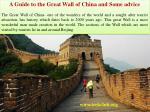 A Guide to the Great Wall of China and Some advice