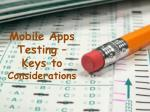 Key Considerations When Testing Mobile Apps