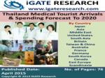 Thailand Medical Tourist Arrivals and Spending Forecast To 2