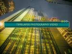 Hire Professional Photographers For Timelapse Video Services