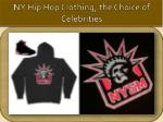NY Hip Hop Clothing, the Choice of Celebrities