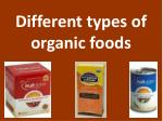 Different types of organic foods