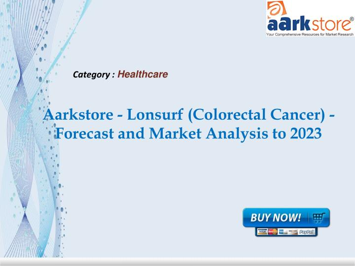 aarkstore lonsurf colorectal cancer forecast and market analysis to 2023 n.