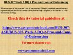 BUS 307 Week 3 DQ 2 Pros and Cons of Outsourcing