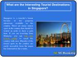 What are the interesting tourist destinations in Singapore?