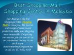 Best Shopping Mall, Shopping Centre in Malaysia