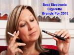 Best Electronic Cigarette Brands For 2015