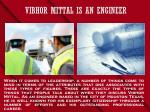 VIBHOR MITTAL IS AN ENGINEER