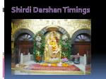 Shirdi Darshan Timings