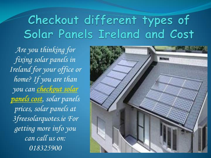 PPT - Checkout different types of Solar Panels Ireland and Cost