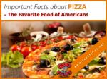 Important Facts about Pizza and Its Origin
