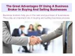 The Great Advantages Of Using A Business Broker In Buying An