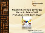 Flavoured Alcoholic Beverages Market in Asia to 2019 Product