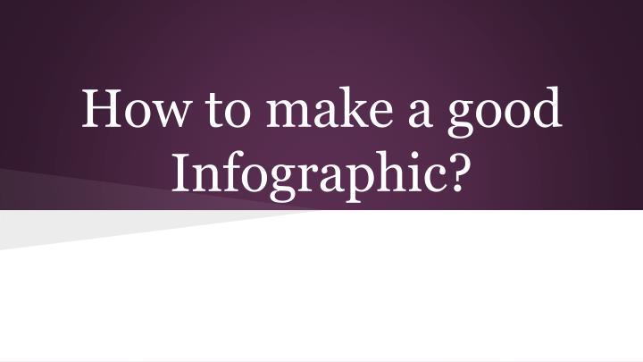how to make a good infographic n.