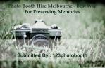 Photo Booth Hire Melbourne - Best Way For Preserving Memorie