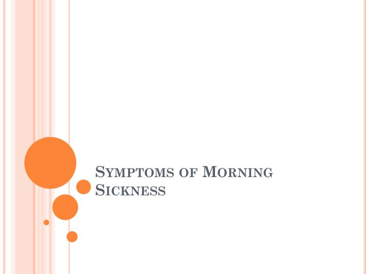 symptoms of morning sickness n.
