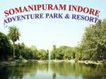 Somanipuram Indore – Best Adventure Park and Resort
