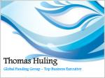 Thomas Huling Global Funding Group - Top Business Executive