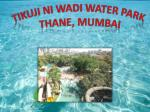 Tikuji-Ni-Wadi Water Park Thane Mumbai – Entry Fees, Images
