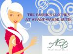 THE FASHION CLOTHES AT AVANT-GARDE BUTIK