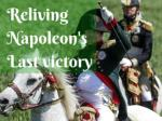 Reliving Napoleon's Last victory