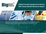Global Foundry Equipment Industry-Size, Share, Trends