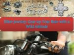 Biker jewelry: Gear up Your Ride with a Wild Attitude