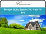 Modern Living Spaces You Need To See