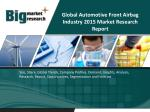 Global Automotive Front Airbag Industry-Size, Share, Trends