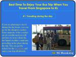 Best time to enjoy your bus trip when you travel from Singap