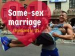 Same-sex marriage legalized in US