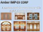 A modern look for your home with stylish Copper Doors