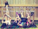 Summer Items Kit or How to Make Your Summer Brighter