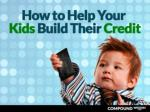 How to Help Your Kids Build Their Credit