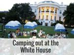 Camping out at the White House