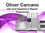 Oliver Carcano A/C and Appliance Repair Technician