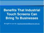 Benefits That Industrial Touch Screens Can Bring To Business