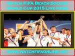 Live FIFA Beach Soccer World Cup 2015 Online Here