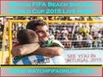Streaming 2015 FIFA Beach Soccer World Cup