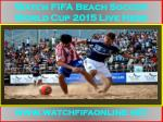 Live 2015 FIFA Beach Soccer World Cup Online Here